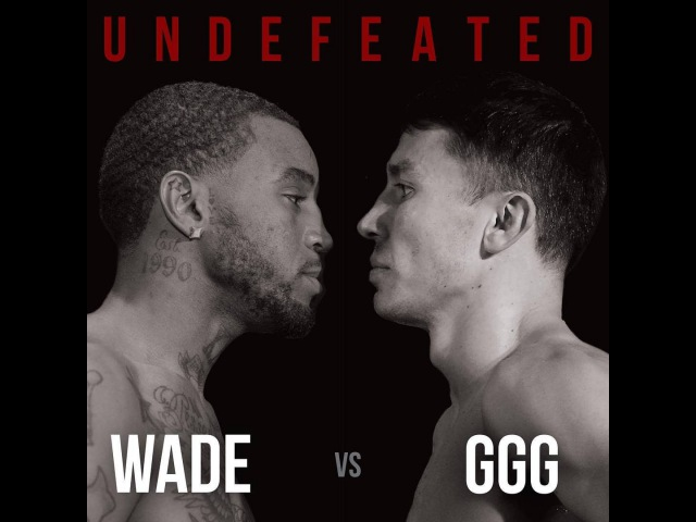 [HBO Super Fight] Gennady Golovkin GGG vs. Dominic Wade [April 2016] Los Angeles