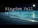 Kingdom Fall Claire Wyndham lyrics