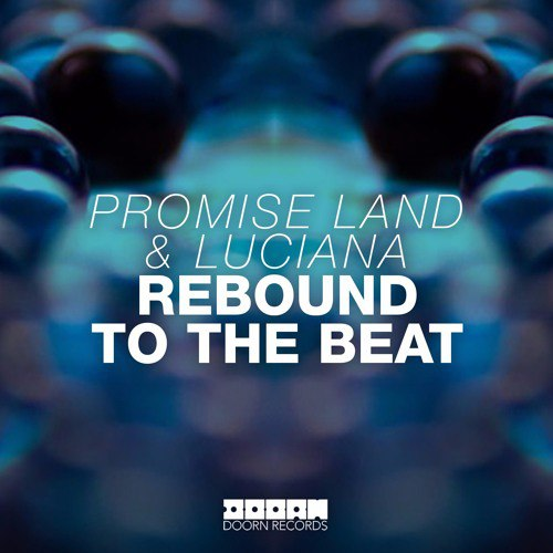 Promise Land, Luciana - Rebound To The Beat (Original Mix)