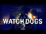ТАКОЙ ДОЛЖНА БЫТЬ WATCH DOGS 2