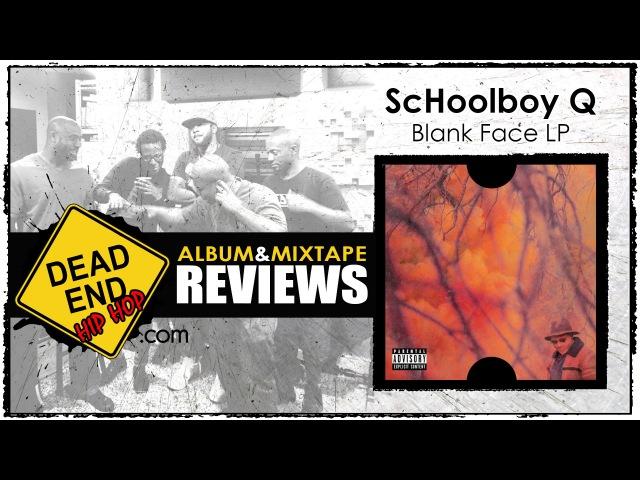 ScHoolboy Q - Blank Face LP Album Review   DEHH