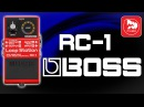 BOSS RC 1 Loop Station доступный гитарный лупер