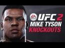 EA SPORTS UFC 2 - MIKE TYSON Knockout MODE Highlights