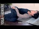 Reclined Twist Yoga Pose Yoga With Adriene