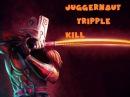 Juggernaut tripple kill