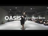 Oasis - Crush (feat.Zico) Junsun Yoo Choreography