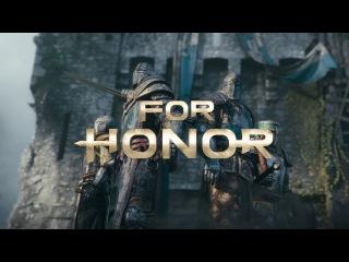 For Honor — Как создавался трейлер игры 1080p 60fps
