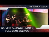 Na`Vi vs Alliance - Game 3 Full game LIVE VOD @ The Manila Major