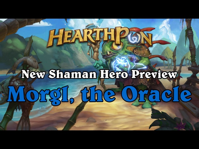 New Shaman Hero Preview - Morgl the Oracle