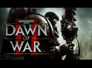 Warhammer 40,000 Dawn of War 2 - Video Game Soundtrack/OST Full