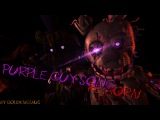 [FNAF SFM] Purple Guy Re:BORN