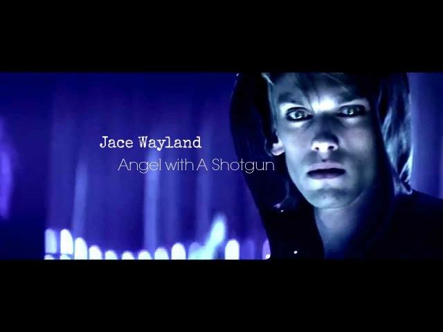 ►Jace Wayland | Angel With A Shotgun