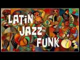 LATIN JAZZ FUNK - Compilation n1