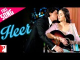 Heer - Full Song - Jab Tak Hai Jaan