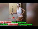 Nikita Mirzani Hanya Mengenakan Bawahan Celana Dalam Saat Menunggu Lift