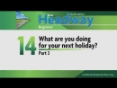 Unit 14 new headway beginner video fourth edition