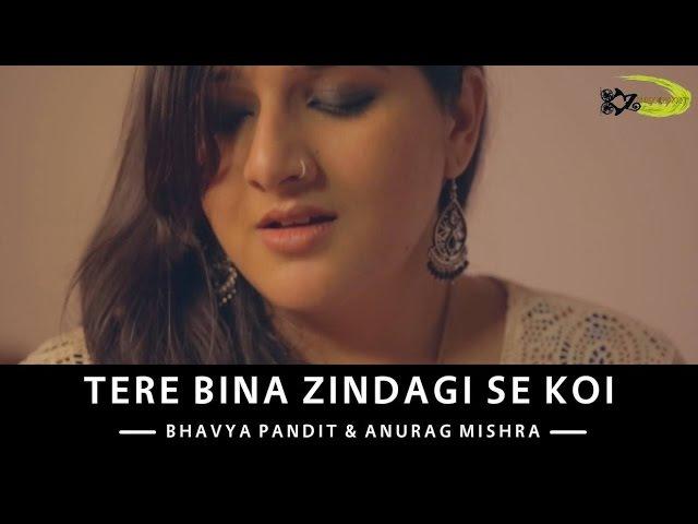 Tere Bina Zindagi Se Koi The Kroonerz Project Ft Bhavya Pandit Anurag Mishra