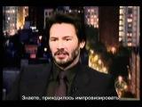 Киану Ривз. Шоу Леттермана.The Late Show Interview - Keanu Reeves 12/10/08