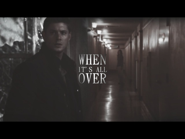 DeanMalia | When it's all over (TAC).