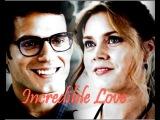 Clark Kent &amp Lois Lane Incredible Love