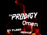 The Prodigy vs. Tom Tucker, J.Beren - Omen ( Dj Fleep Mashup )
