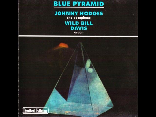 Johnny Hodges Wild Bill Davis - Blue Pyramid [2000]