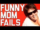 Funniest Mom Fails || Happy Mothers Day from