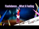 Just Dance Unlimited - Flashdance... What A Feeling