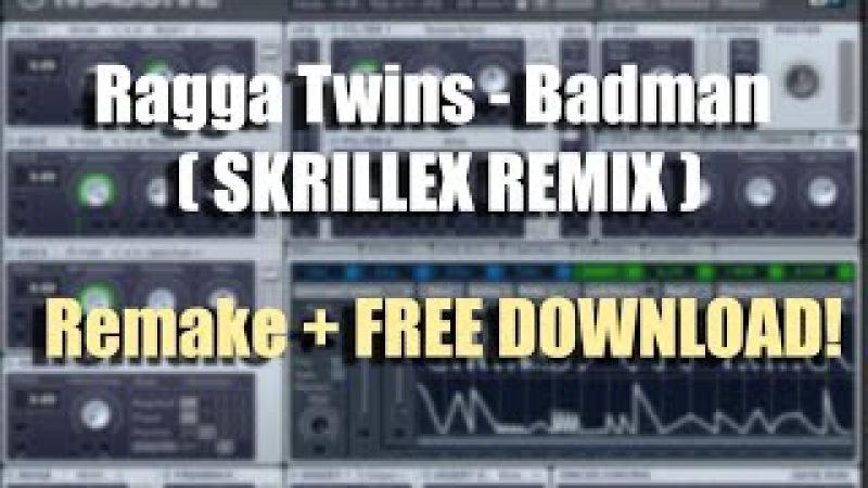 Badman (Skrillex Remix) Main Bass FREE DOWNLOAD!