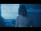 The Magicians - Down to the Second