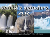 WORLD'S WONDERS in 4K 1HR Nature Relaxation UHD Music Video Screensaver