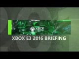 Xbox – E3 2016 Live Stream
