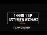 THEGOLDCUP l  Easy Frag