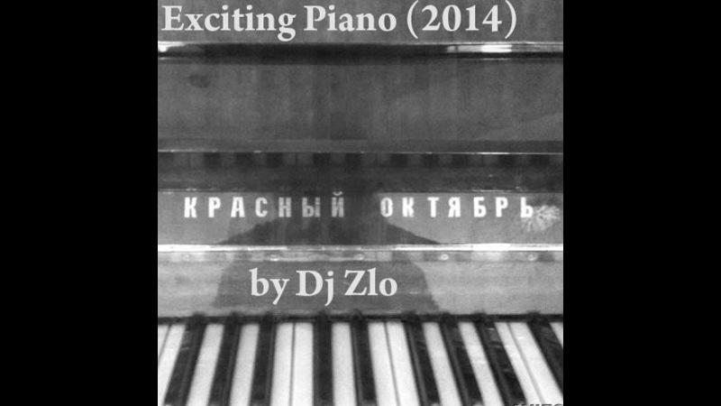 Dj Zlo - Exciting Piano (2014)