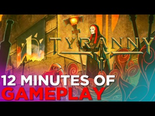 Tyranny: 12 Minutes of GAMEPLAY from Obsidian's NEW RPG