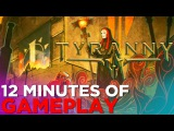 Tyranny: 12 Minutes of GAMEPLAY from Obsidians NEW RPG