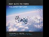 Man with no name - Teleport (Original mix). HQ