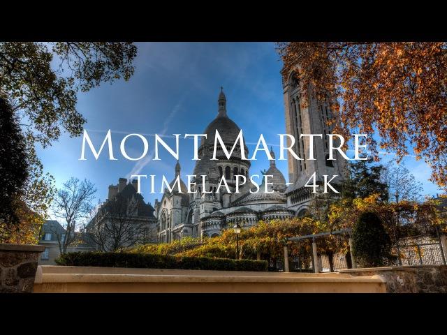 MontMartre   Paris   4K timelapse