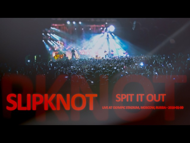Slipknot - 18 Spit It Out (Live In Moscow 2016)