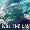 Will the day
