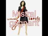 La Grande Sophie - Mistral gagnant.mp4