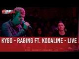 Kygo - Raging ft. Kodaline - Live - CCauet sur NRJ