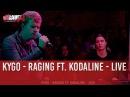 Kygo Raging ft Kodaline Live C'Cauet sur NRJ