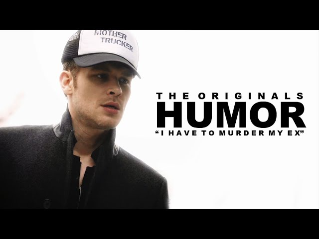 The Originals | '' I Have To Murder My Ex'' [HUMOR]