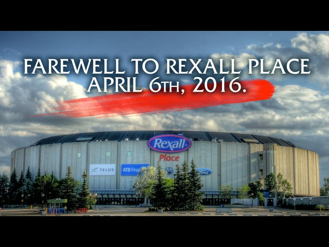 Farewell to Rexall Place: Edmonton Oilers Tribute Apr 6, 2016