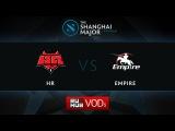 HR vs Empire, Shanghai Major Quali EU, Game 2
