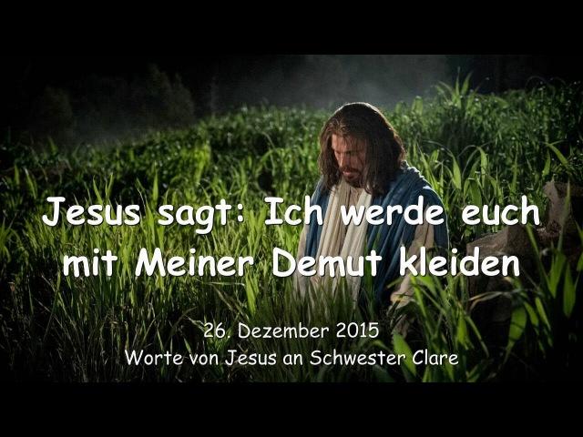 JESUS SAGT... Ich werde euch mit Meiner Demut kleiden - Botschaft vom 26. Dezember 2015