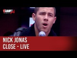Nick Jonas - Close - live - CCauet sur NRJ