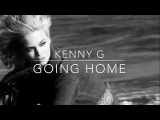 Kenny G - Going Home (The Essential Kenny G) HD
