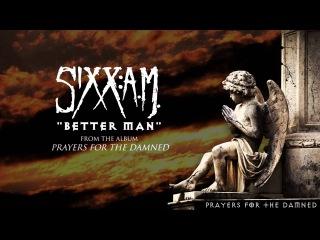 Sixx:A.M. - Better Man (Audio Stream)
